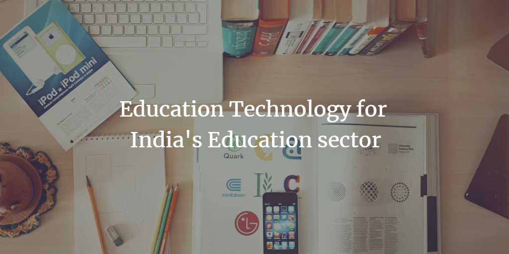What hinders the inroads of Ed-tech in Indian Education Sector?
