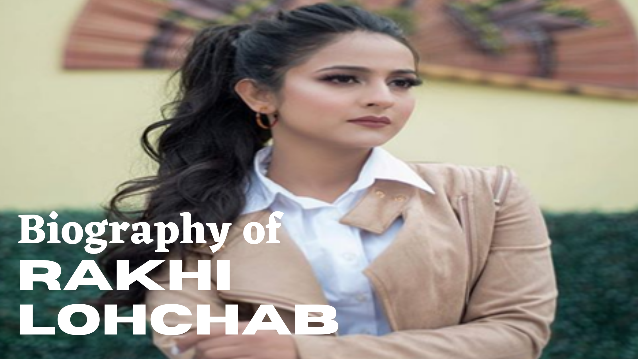 Rakhi Lohchab Age, Height, Weight, Personal life, Career, Net Worth & Salary & More